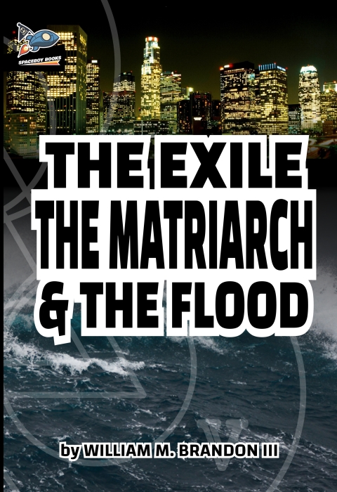 The Exile The Matriarch and TheFlood